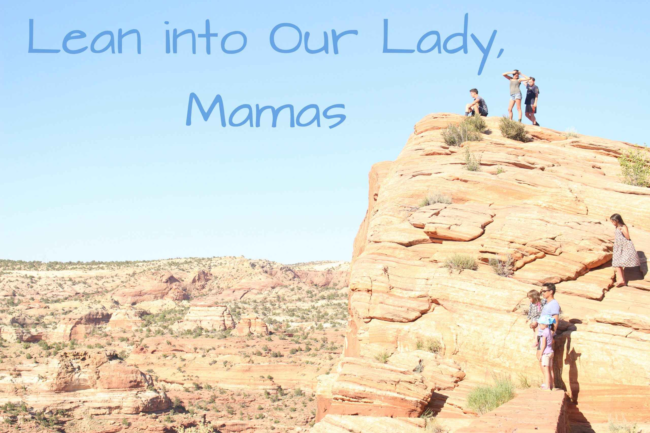 Lean into Our Lady, Mamas