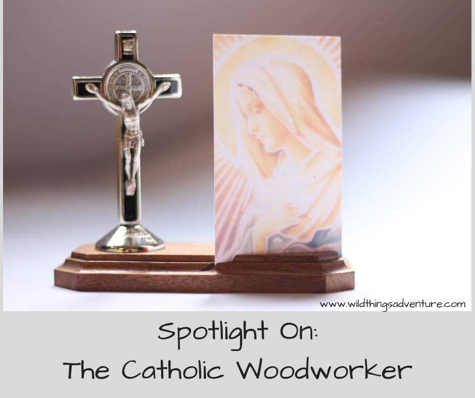 Holiday Gift Guide: Spotlight on The Catholic Woodworker